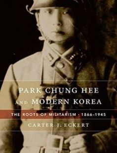 Park Chung Hee and Modern Korea: The Roots of Militarism 1866?1945 free download by Carter J. Eckert ISBN: 9780674659865 with BooksBob. Fast and free eBooks download.  The post Park Chung Hee and Modern Korea: The Roots of Militarism 1866?1945 Free Download appeared first on Booksbob.com.