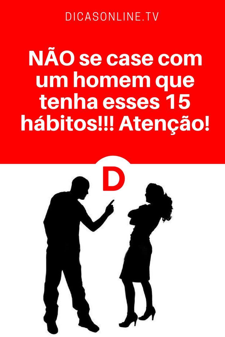 Relacionamento abusivo | NÃO se case com um homem que tenha esses 15 hábitos!!! Atenção!