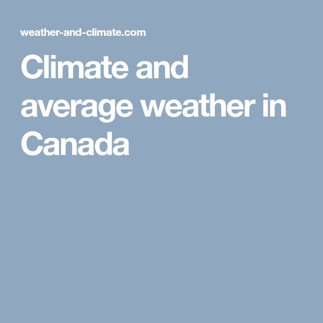Climate and average weather in Canada