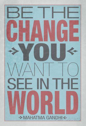Gandhi : « Soyez le changement que vous voulez voir dans le monde. » Affiches sur AllPosters.fr
