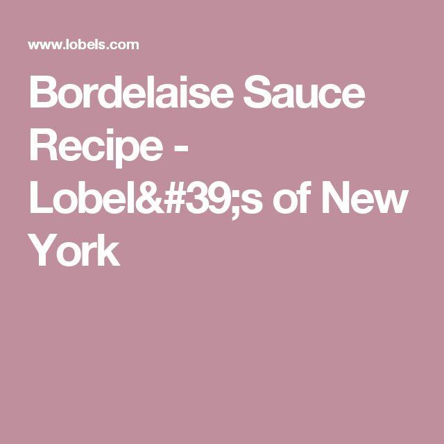 Bordelaise Sauce Recipe  - Lobel's of New York
