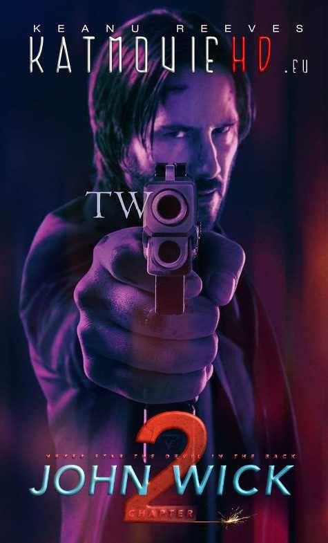 John Wick Chapter 2 (2017) 4K BluRay 2160p 1080p 720p Dual Audio