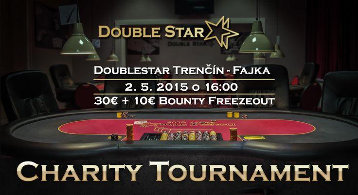 Charity Tournament 30€ + 10€ Bounty Freezeout sa uskutoční 2.5. 2015 o 16:00 hodine  v DoubleStar Trenčín – Fajka na Rozmarínovej 8.
