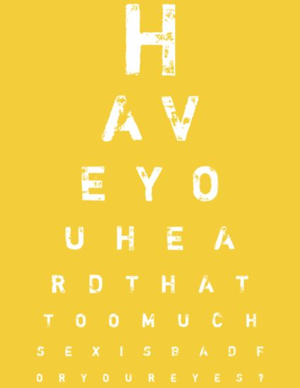 Eye Chart Maker | Make your own eyechart art to print at home | Too Much Sex is Bad For Your Eyes