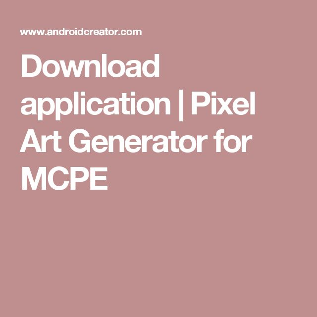 Download application | Pixel Art Generator for MCPE