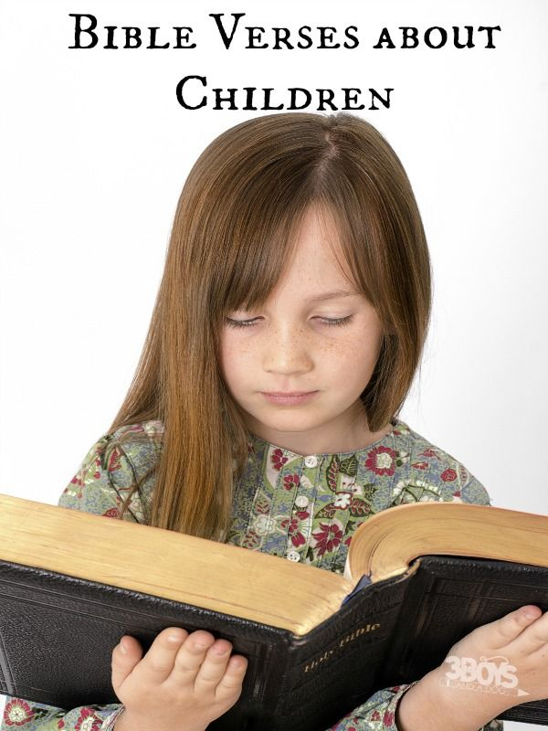 Bible verses about children that shed light on the parent child relationship.