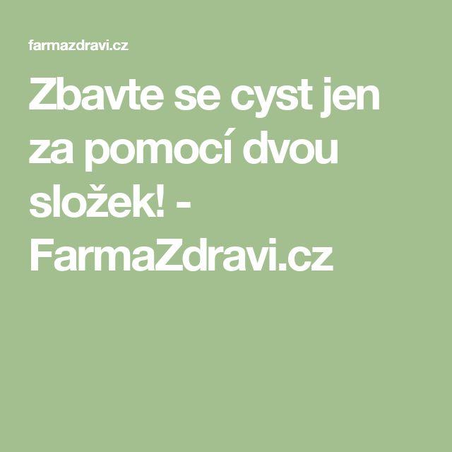 Zbavte se cyst jen za pomocí dvou složek! - FarmaZdravi.cz