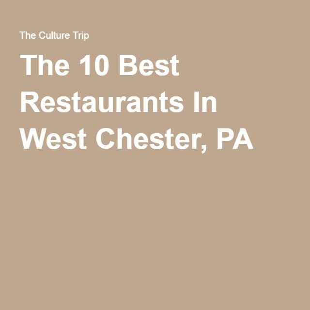 The 10 Best Restaurants In West Chester, PA