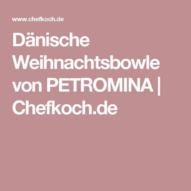 Dänische Weihnachtsbowle von PETROMINA | Chefkoch.de