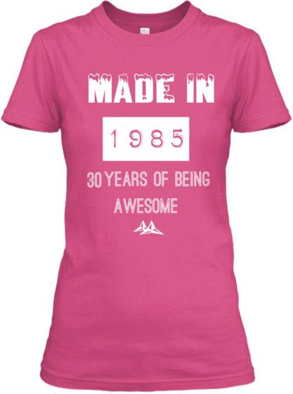 made in 1985 - tee for women 1985 | Teespring