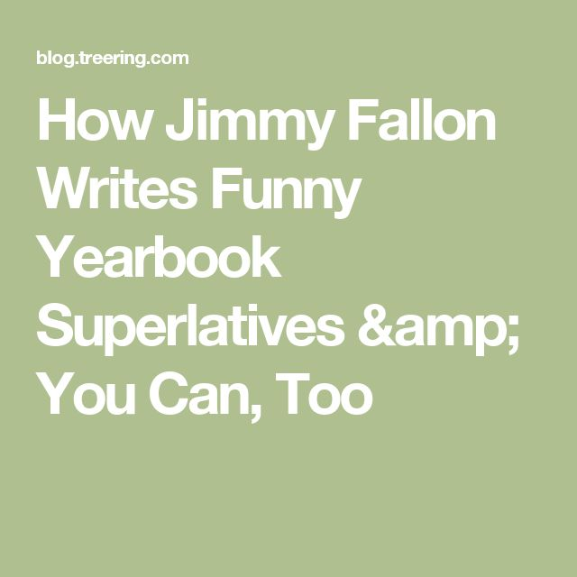 How Jimmy Fallon Writes Funny Yearbook Superlatives & You Can, Too