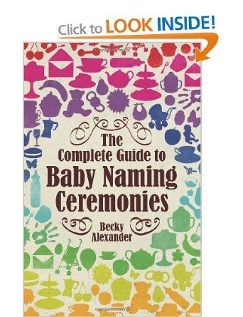 The Complete Guide to Baby Naming Ceremonies How to Books: Amazon.co.uk: Becky Alexander: Books