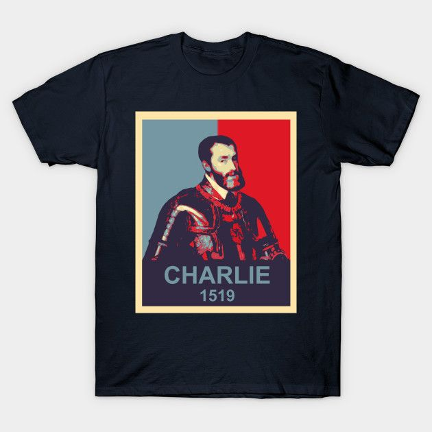 Emperor Charles V Hope poster parody by DigitalCleo on #teepublic - any lover of the european history out there?