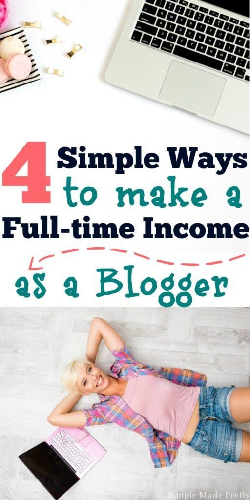 I break it down for you so you can see these 4 Simple Ways to Make a Full-time Income Blogging. Make money blogging, blogging income, how to make money blogging, how to start making money blogging