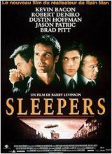 Sleepers  Date de sortie 30 octobre 1996 (2h20min)  Réalisé par Barry Levinson Avec Robert De Niro, Dustin Hoffman, Vittorio Gassman plus Genre Drame , Thriller , Policier Nationalité Américain