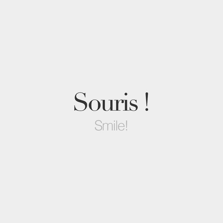 Souris ! | Smile | /su.ʁi/                                                                                                                                                                                 More                                                                                                                                                                                 Más