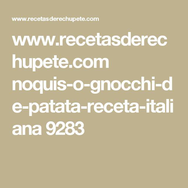 www.recetasderechupete.com noquis-o-gnocchi-de-patata-receta-italiana 9283