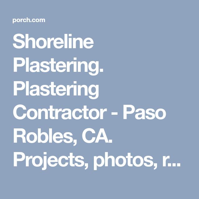 Shoreline Plastering. Plastering Contractor - Paso Robles, CA. Projects, photos, reviews and more   Porch