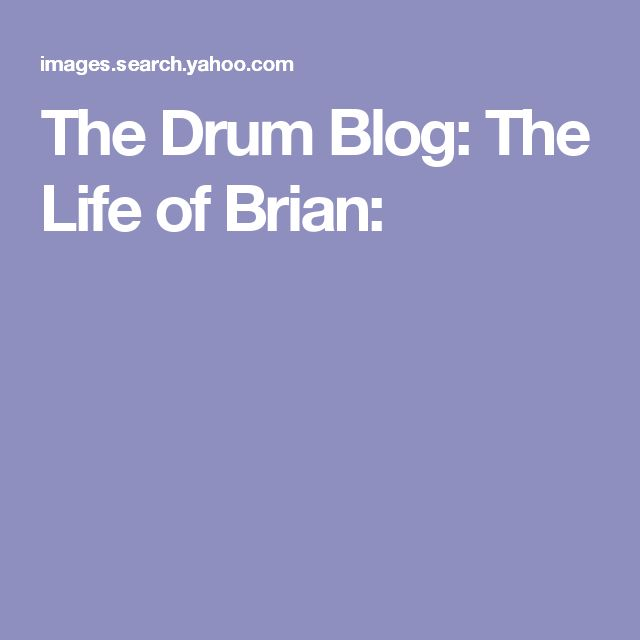 The Drum Blog: The Life of Brian: