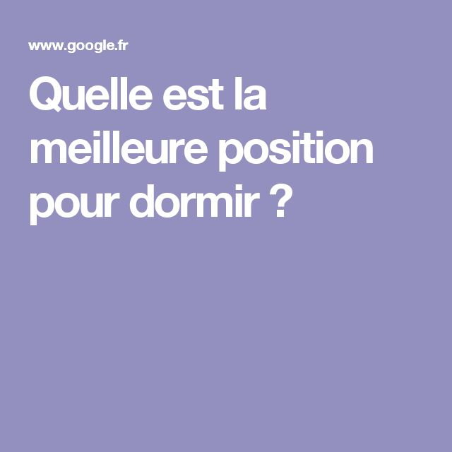 Top 25 best position pour dormir ideas on pinterest for Quelle orientation pour dormir