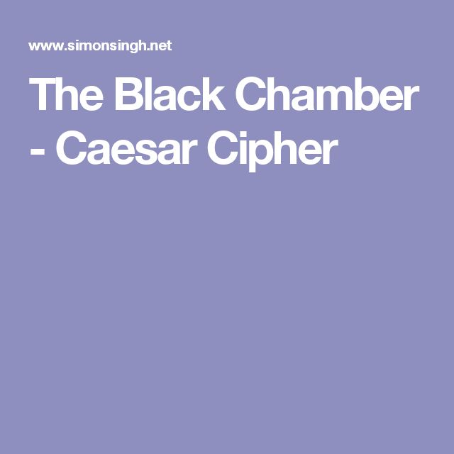 The Black Chamber - Caesar Cipher