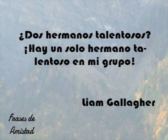 Frases de oasis de Liam Gallagher