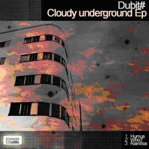 Dubit - Cloudy Underground EP (File, MP3) at Discogs