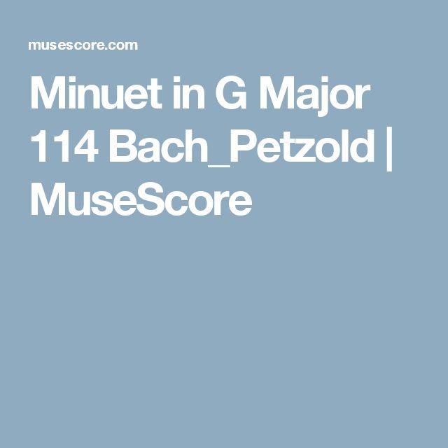 Bach Johann Sebastian_C. Petzold_Minuet in G Major 114_MuseScore