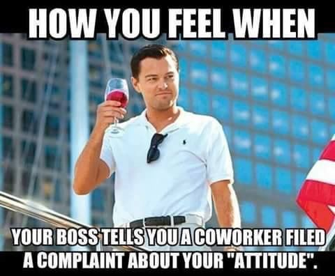 Funny, no doubt... But in all seriousness, we all know that co-worker; don't become the one they complain about.