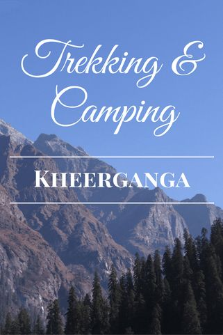 Trekking and overnight camp at kheerganga, India in the lap of Himalayas. Come join the adventure by reading our tales from the road.