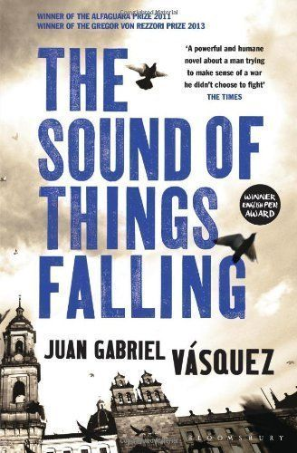 The Sound of Things Falling by Juan Gabriel Vásquez (2013...