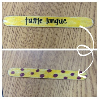 Curing Tattle Tongue. Students start off with the yellow side of their tongue when they tattle they have to turn it over to the tattle tongue spotted side. Will have to have a consequence for turning it over. (Sitting out 5 mins from recess etc)