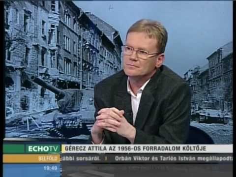 Gérecz Attila az 1956-os forradalom költője - Echo Tv