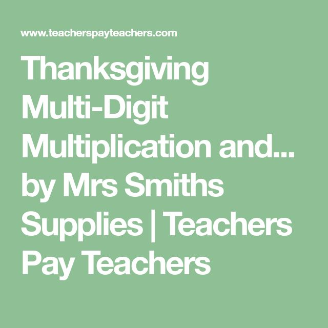 Thanksgiving Multi-Digit Multiplication and... by Mrs Smiths Supplies | Teachers Pay Teachers