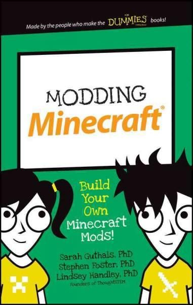 My kid can mod Minecraft? Oh my! Theres no doubt about it: Minecraft has taken the world by storm. If your resident Minecraft fanatic is ready to take their experience to a new level of play, introduc