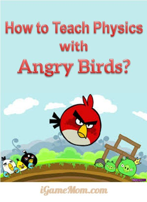 Isn't it fun to learn physics while playing a fun game? How to Teach Physics with Angry Birds? - It is actually quite easy