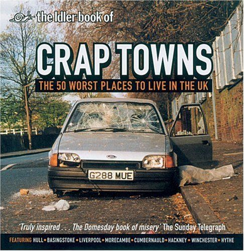 """Crap Towns - The 50 Worst Places to Live in the UK"" av Sam Jordison"