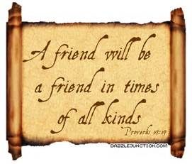Proverbs 17:17 -Bible Verses About Friendship
