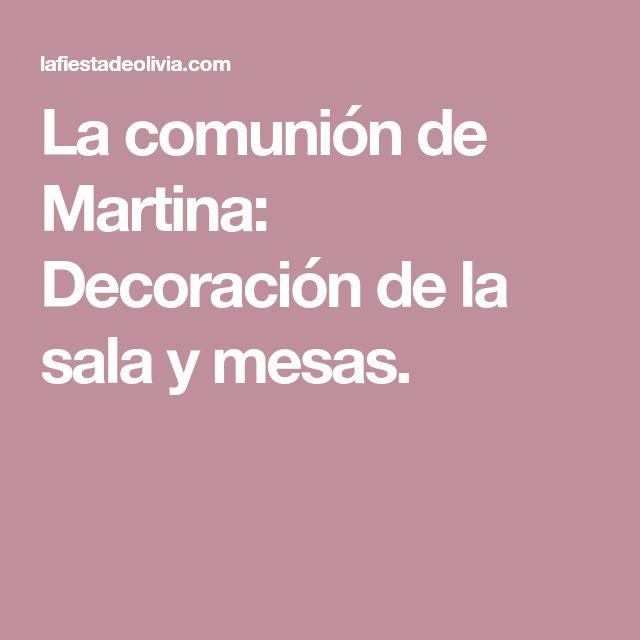 La comunión de Martina: Decoración de la sala y mesas.