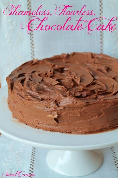 Shameless, Flourless, Chocolate Cake.