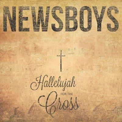 Hallelujah for the Cross Halleluja a keresztért - Régi himnuszok modern hangszerelésben a Newsboystól!