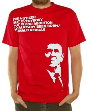 """""""I've noticed that everybody that is for abortion has already been born."""" - Ronald Reagan"""