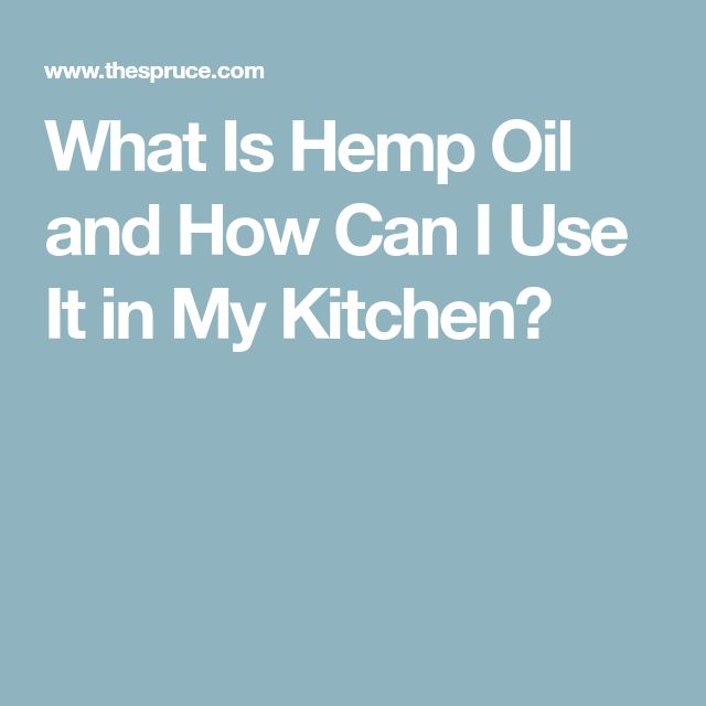 What Is Hemp Oil and How Can I Use It in My Kitchen?