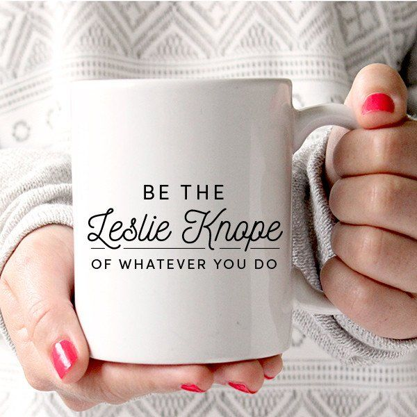 Be The Leslie Knope Coffee Mug
