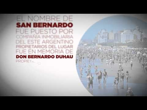 El nombre de San Bernardo fue puesto por la compañia inmobiliaria del este argentino, propietarios del lugar. Fue en memoria de Don Bernardo Duhau, propietario de la estancia San Bernardo quien había vendido la fracción a Juan Carlos Chiozza y sus socios.