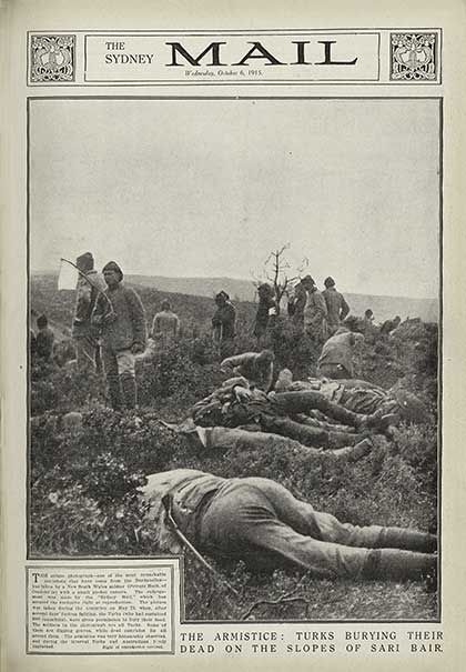 'The Armistice: Turks burying their dead on the slopes of Sari Bair'. The Sydney Mail, Wednesday, 6 October 1915. The scene in front of the Australian lines at Johnston's Jolly and along Second Ridge on the morning of 24 May 1915, the day of the truce to bury the dead of the failed Turkish attack of 19 May. According to the paper, the picture was taken by a 'Private Meek...with a small pocket camera.'
