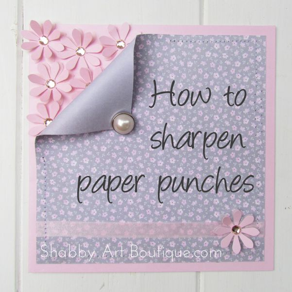 How to Sharpen Paper Punches - Live Creatively Inspired