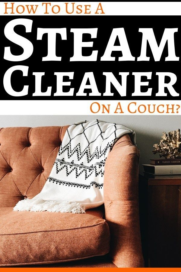 How To Use A Steam Cleaner On A Couch Great Cleaning Gear