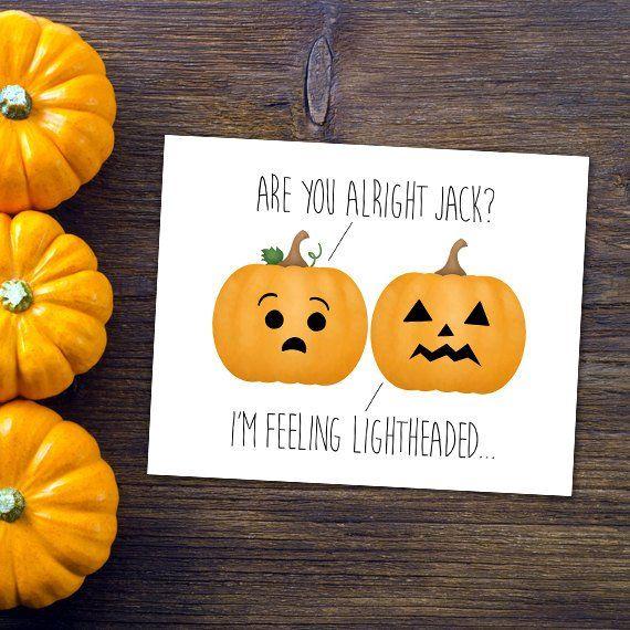 Are You Alright Jack I M Feeling Lightheaded 8x10 Digital Printable Poster Funny Happy Halloween Pumpkin Jack O Lantern Comic Fall Pumpkins Puns Happy Halloween Inside Art