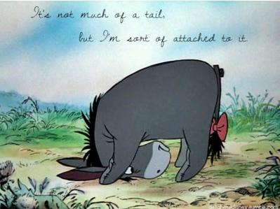 My favorite Eeyore quote :)
